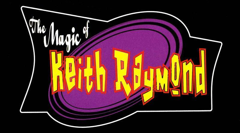The Magic of Keith Raymond
